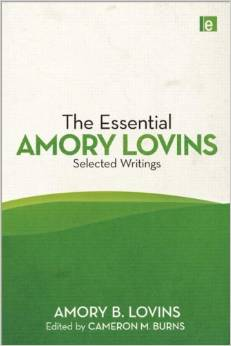 The Essential Amory Lovins: Selected Writings (Amory Lovins, Cameron Burns)