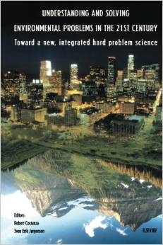 Understanding and Solving Environmental Problems in the 21st Century (Robert Costanza)
