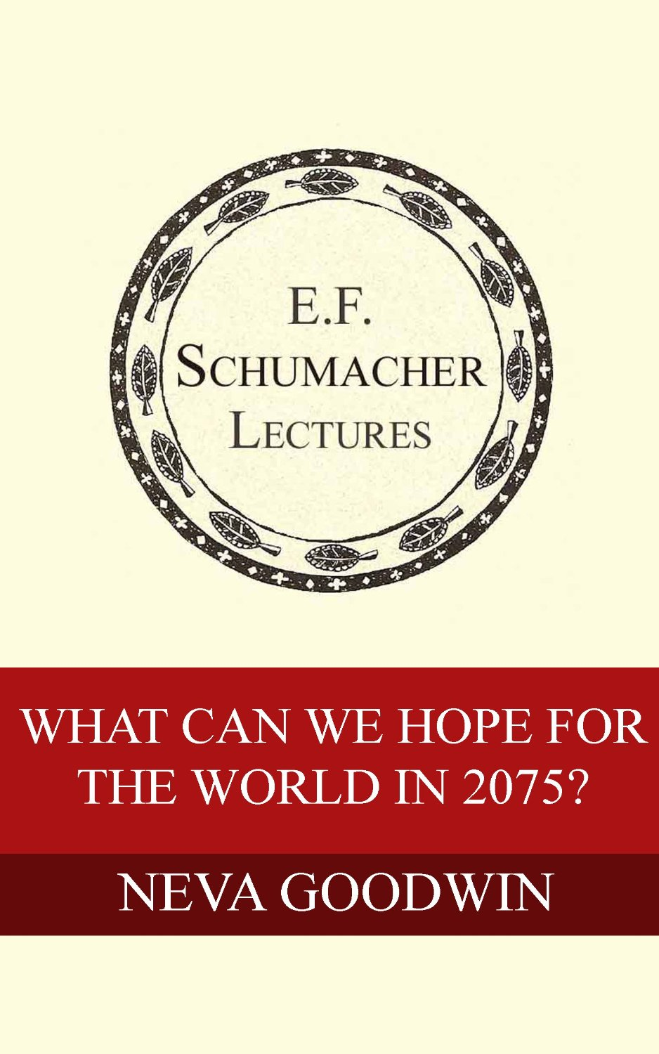 What Can We Hope for the World in 2075? (Neva Goodwin, Hildegarde Hannum)