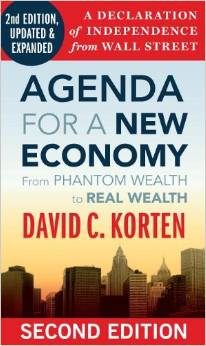 Agenda for a New Economy: From Phantom Wealth to Real Wealth (David Korten)