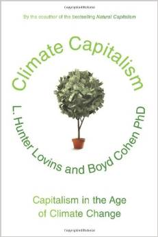 Climate Capitalism: Capitalism in the Age of Climate Change (Hunter Lovins, Boyd Cohen)