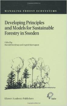 Developing Principles and Models for Sustainable Forestry in Sweden (Managing Forest Ecosystems) (Harald Sverdrup, Ingrid Stjernquist)