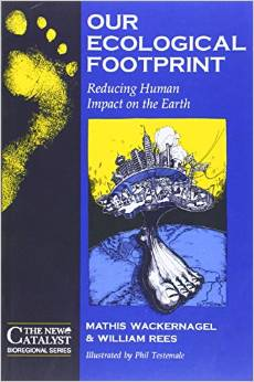 Our Ecological Footprint: Reducing Human Impact on the Earth (Mathis Wackernagel, William Rees, Phil Testemale)