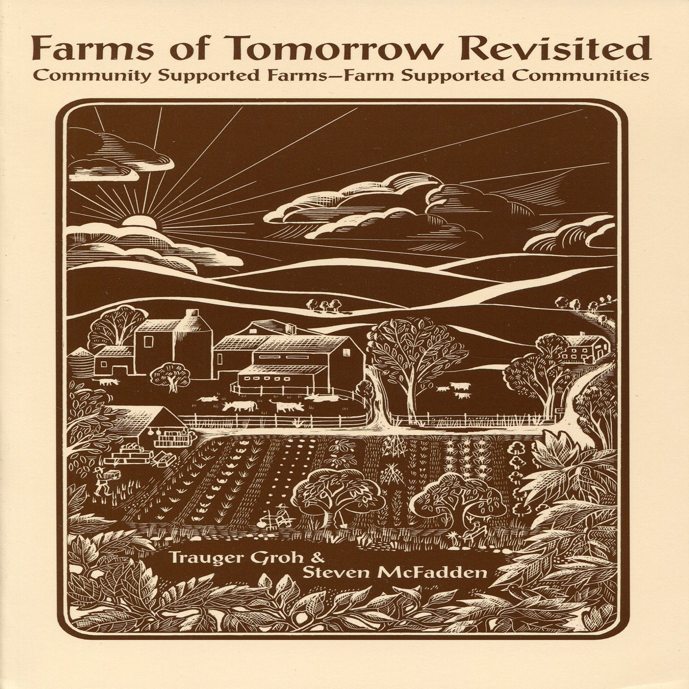 Farms of Tomorrow Revisited (Steven McFadden, Trauger Groh)