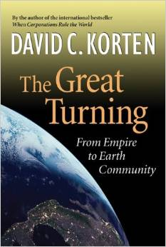 The Great Turning: From Empire to Earth Community (David Korten)