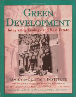 Green Development: Integrating Ecology and Real Estate (Hunter Lovins, Rocky Mountain Institute, et al.)