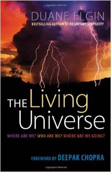 The Living Universe: Where Are We? Who Are We? Where Are We Going? (Duane Elgin)