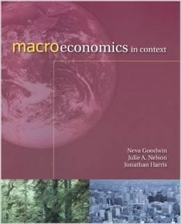 Macroeconomics in Context (Neva Goodwin, Jonathan Harris, Julie Nelson, Brian Roach, & Mariano Torras)
