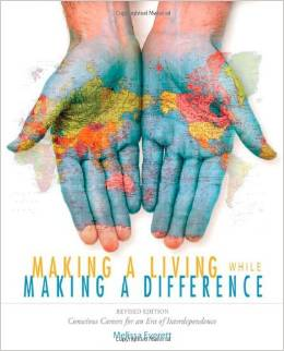 Making a Living While Making a Difference: Conscious Careers in an Era of Interdependence (Melissa Everett)
