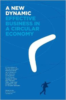 A New Dynamic – Effective Business in a Circular Economy (Amory Lovins, Michael Braungart, Ellen MacArthur Foundation)