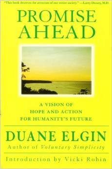 Promise Ahead: A Vision of Hope and Action for Humanity's Future (Duane Elgin)