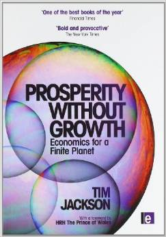 Prosperity without Growth: Economics for a Finite Planet (Tim Jackson)