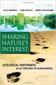 Sharing Nature's Interest: Ecological Footprints as an Indicator of Sustainability (Mathis Wackernagel, Nicky Chambers, Craig Simmons)