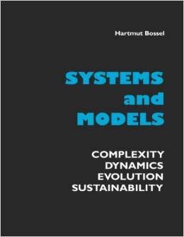 Systems and Models. Complexity, Dynamics, Evolution, Sustainability (Hartmut Bossel)