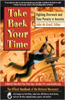 Take Back Your Time: Fighting Overwork and Time Poverty in America (John de Graaf)