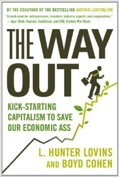 The Way Out: Kick-starting Capitalism to Save Our Economic Ass (Hunter Lovins, Boyd Cohen)