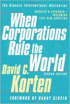 When Corporations Rule the World (David Korten)