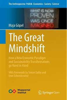 The Great Mindshift: Linking Forerunners of a New Sustainability Paradigm (Maja Gopel)