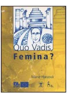 The Vision of Women on Sustainable Life – Quo Vadis, Femina? (Marie Haisova)
